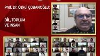 """Prof. Dr. Özkul Çobanoğlu: """"Dil; insan ve toplum için bir var oluş meselesidir."""""""